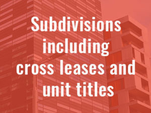 SubDivisions including cross leases and unit titles - SMLaw